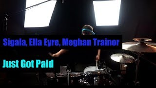 SIGALA, ELLA EYRE, MEGHAN TRAINOR - JUST GOT PAID - DRUM COVER SERIES 2 Video