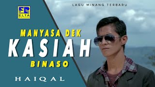 HAIQAL - MANYASA DEK KASIAH BINASO [Official Music Video] Lagu Minang 2019