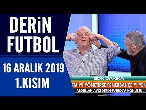 Derin Futbol 16 Aralık 2019 Kısım 1/3 - Beyaz TV