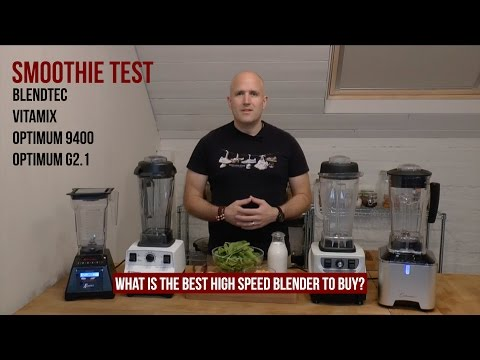 High Speed Blenders  Which is the Best One to Buy? High Speed Blender Smoothie Comparison