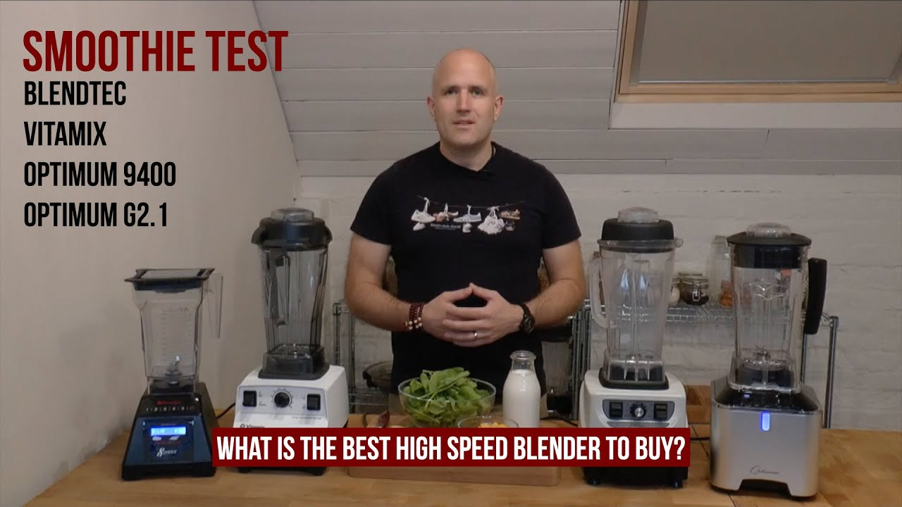 High Speed Blenders Which Is The Best One To Buy High