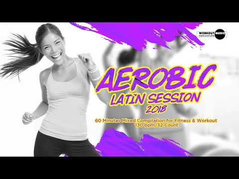 Aerobic Latin Session 2018 130 bpm  32 count