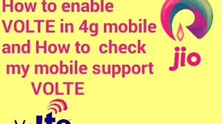 How to enable VoLTE on 4g mobile and How to check your phone support VoLTE
