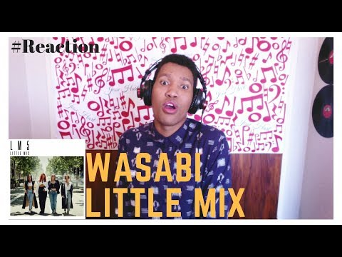 Wasabi | Little Mix | LM5 Reaction Mp3