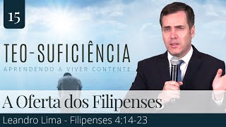 A Oferta dos Filipenses - (Filipenses 4:14-23) - Leandro Lima