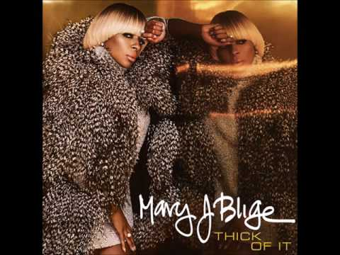 Mary J.Blige - Thick Of It