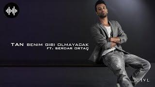 Tan Taşçı ft. Serdar Ortaç - Benim Gibi Olmayacak (Remix - ) Resimi