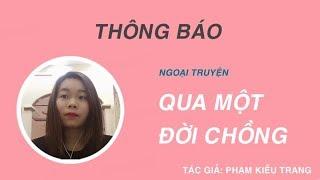 Thông Báo:  Ngoại Truyện của Truyện Ngắn Qua Một Đời Chồng - Phạm Kiều Trang