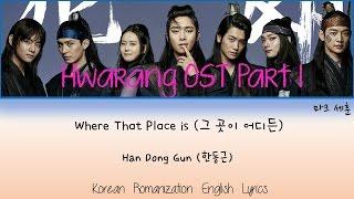 Where That Place Is (그 곳이 어디든) Hwarang OST- Han Dong Geun (한동근) Han/Rom/Eng Lyrics |마크 세훈 Mp3