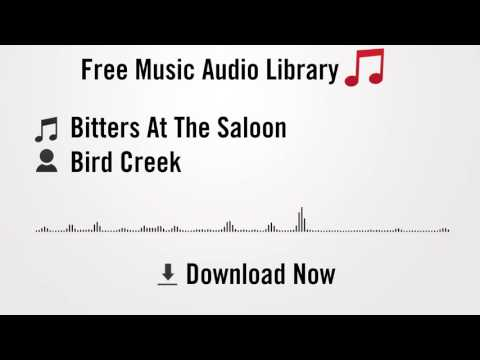 Bitters At The Saloon - Bird Creek (YouTube Royalty-free Music Download)