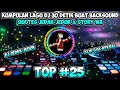 Kumpulan DJ Lagu DJ 30 Detik Cocok Buat Backsound Quotes Jedak-Jeduk & Story Wa