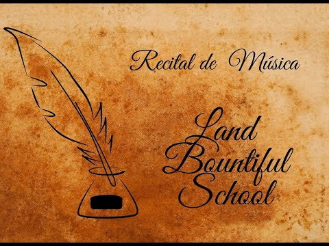Recital de Musica - Land Bountiful School 2020