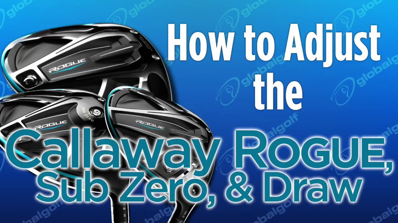 How To Adjust The Callaway Rogue Sub Zero Draw Woods