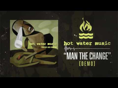 Hot Water Music - Man The Change (Demo)