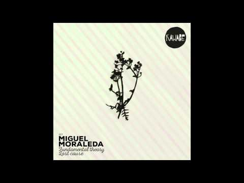 MIGUEL MORALEDA - FUNDAMENTAL THEORY (ORIGINAL MIX)