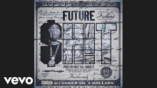 Repeat youtube video Future - Sh!t (audio)