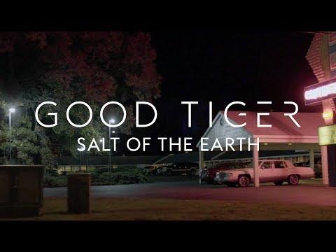 """Good Tiger """"Salt of the Earth"""" (Blacklight Media)"""