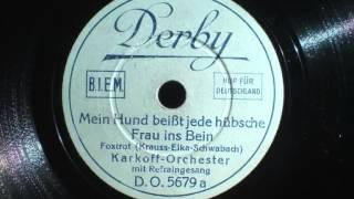 Karkoff Orchester - Mein Hund beißt jede hübsche Frau ins Bein