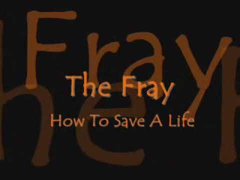 The Fray The Fray How To Save A Life Lyrics