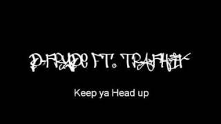 D-Pryde ft. Traphik - Keep Ya head up + Lyrics & Download