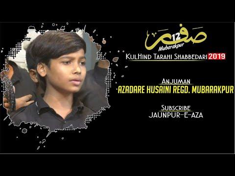 Anjuman Azadare Husaini Regd Mubarakpur   || Shabbedari Mubarakpur 2019 || 12 Safar