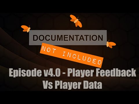 Episode v4.0: Player Feedback vs Player Data