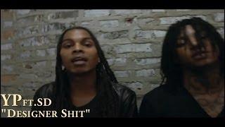 yp ft sd g b e designer shit official video shot by slatehouse