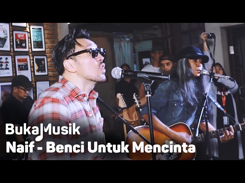 BukaMusik: Naif - Benci Untuk Mencinta (With Lyrics)