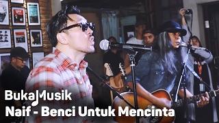 Naif - Benci Untuk Mencinta (With Lyrics) | BukaMusik