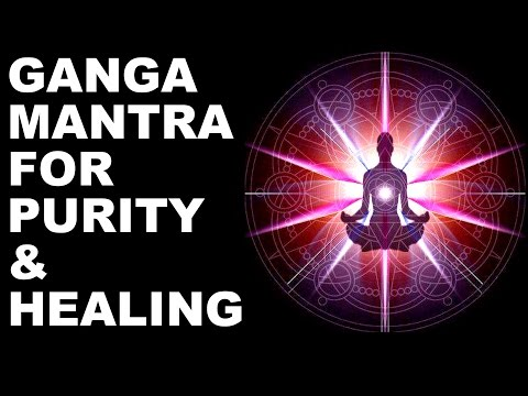 GANGA MANTRA FOR PURITY & HEALING :  FEEL CLEAR IN JUST A FEW MINUTES : VERY POWERFUL - MUST TRY !