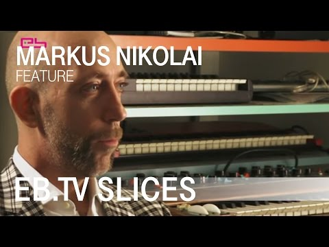 MARKUS NIKOLAI (Slices Feature)