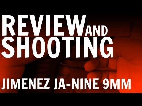Review and Shooting the Jimenez JA-NINE 9mm Handgun