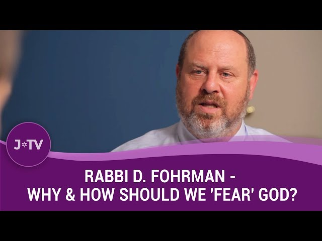Rabbi D. Fohrman - Why & How Should We 'Fear' God? (3)