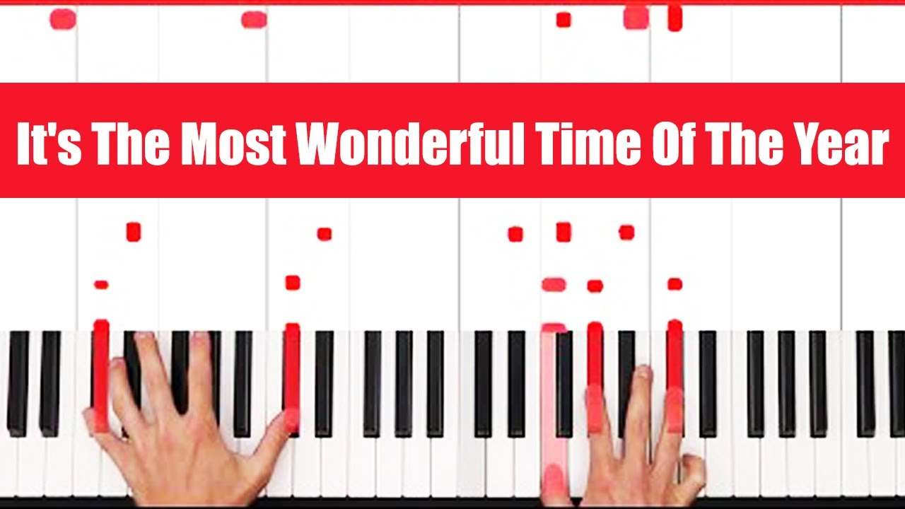 It\'s The Most Wonderful Time Of The Year Christmas Piano Tutorial ...