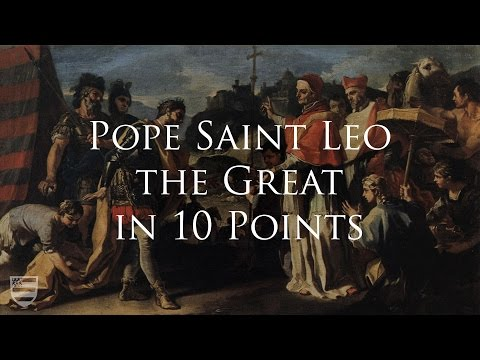 Pope Saint Leo the Great in 10 Points