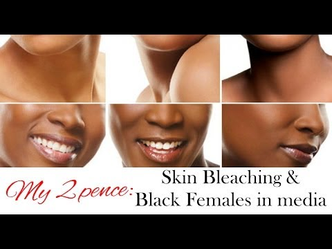 My 2 Pence - Skin Bleaching & Black Female Beauty In Media