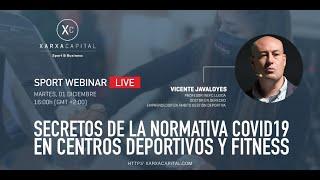 """Sport Webinar Live: """"Secretos de la norma Covid19 en centros deportivos y Fitness"""""""