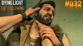 DYING LIGHT THE FOLLOWING #032 - ♥ Kaan ist der Chef?! ♥  | Let's Play Dying Light (Deutsch)