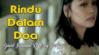 David Iztambul Feat Ovhi Firsty Rindu Dalam Doa Lagu Minang Terbaru