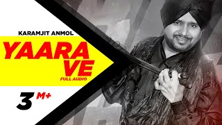 Yaara Ve 2 | Karamjit Anmol | Latest Punjabi Song 2014 | Speed Records