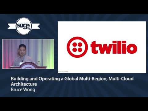 Surge 2016 - Bruce Wong - Building and Operating a Global Multi-Region, Multi-Cloud architecture
