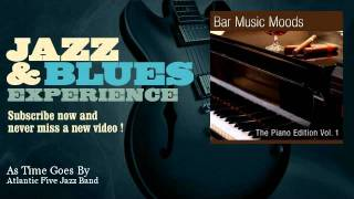 Atlantic Five Jazz Band - As Time Goes By - JazzAndBluesExperience