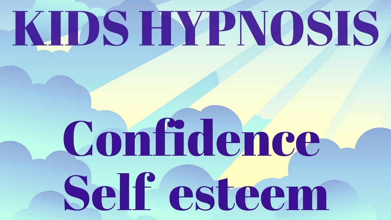 Hypnosis for Kids to help Build Confidence and Self Esteem