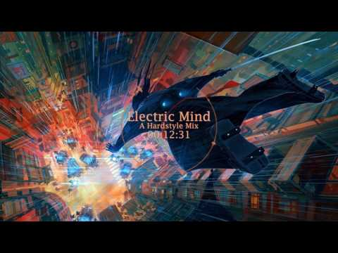 Electric Mind - A Hardstyle Mix