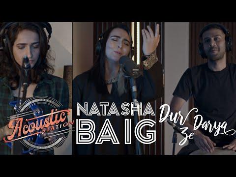 Natasha Baig - Dur Ze Darya   Acoustic Station, Season 1