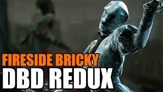 Dead by Daylight (Redux) - Fireside Bricky