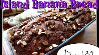 Island Banana Bread Recipe [day 139]