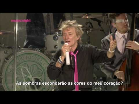 Rod Stewart - I Don't Want To Talk About It (Legendado em PT- BR) Live HD
