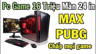 Pc Game 16tr màn 24in  chấp mọi game, Max PUBG,The Witcher 3,GTA 5,Final Fantasy XV