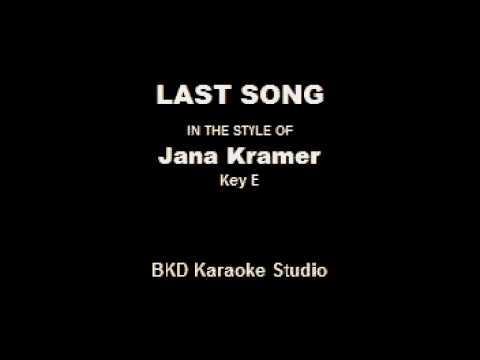 Last Song (In the Style of Jana Kramer) (Karaoke with Lyrics)